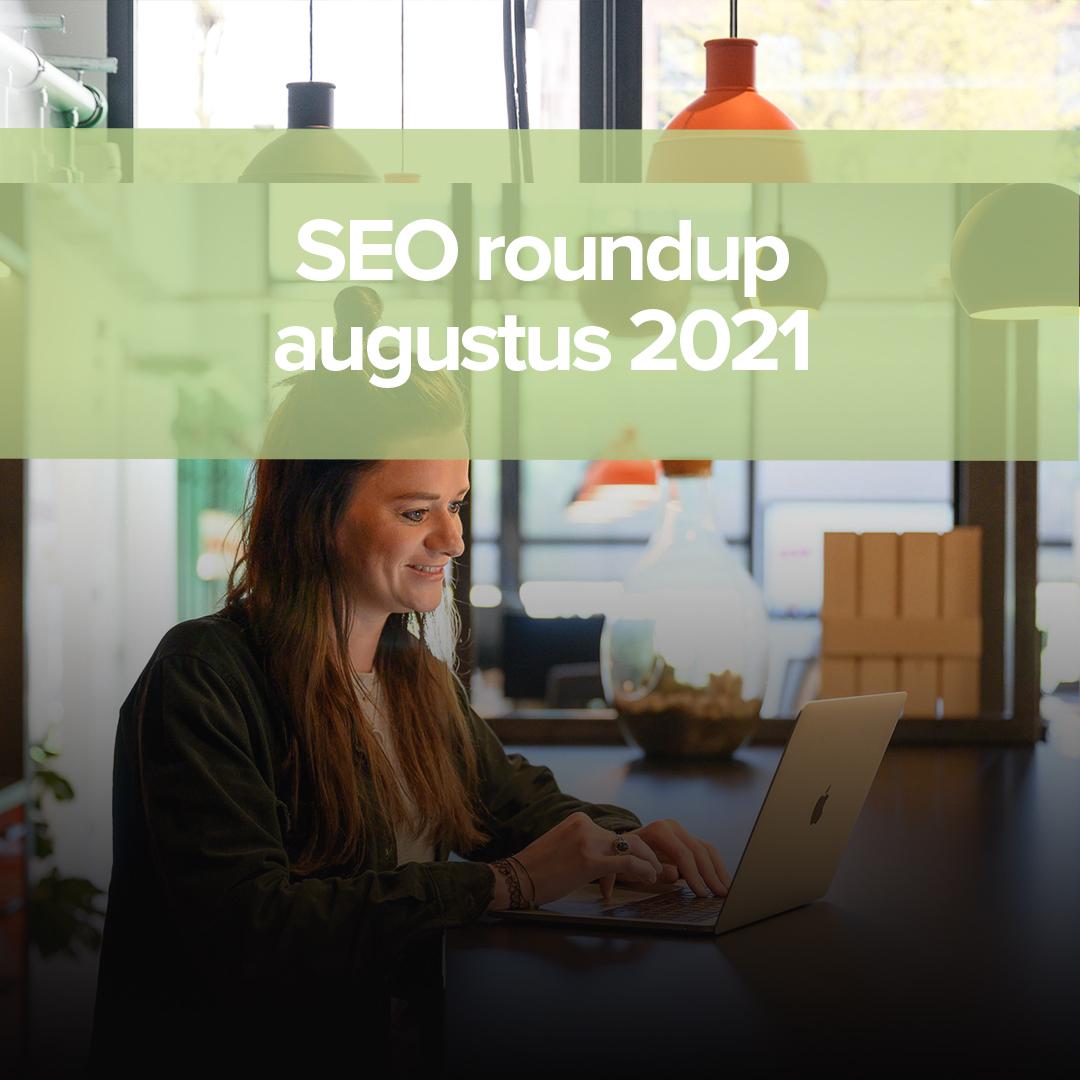 Blog-seo-roundup-augustus-2021